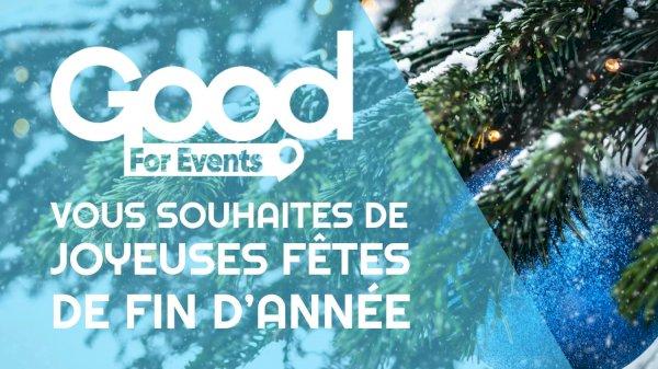 article good for events - Tchao 2020 ! Good For Events vous souhaites de Joyeuses Fêtes de fin d'année à toutes & à tous